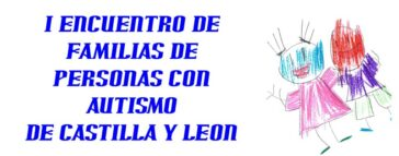 León acoge el I Encuentro de Familias de personas con autismo de Castilla y León