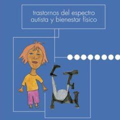 Autismo y Bienestar Físico