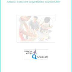 Campaña de sensibilización social: Autismo: Conóceme, compréndeme, acéptame. Memoria 2009