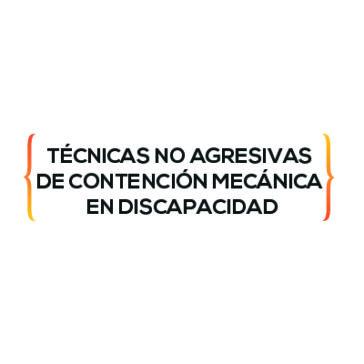 Formación: Técnicas no agresivas de contención mecánica en discapacidad