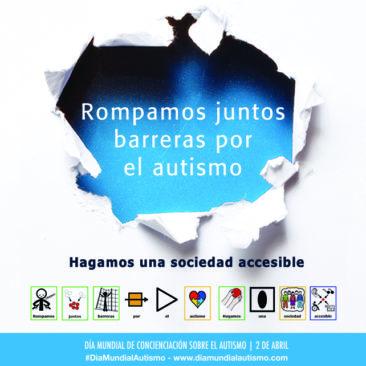 """""""Rompamos juntos barreras por el autismo.  Hagamos una sociedad accesible"""""""