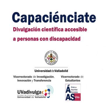 II edición de 'Capaciénciate' proyecto de divulgación científica dirigida a colectivos de personas con discapacidad