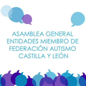 ASAMBLEA GENERAL Entidades miembro Federación Autismo Castilla y León