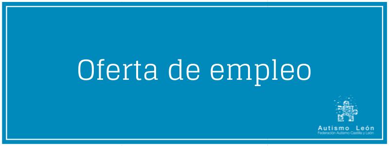 Oferta de empleo - Autismo Leon